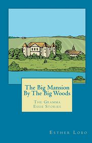 The Big Mansion By The Big Woods - Esther Lobo, Designed by Lisa Benson
