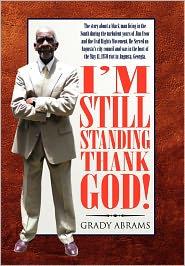 I'M Still Standing Thank God! - Grady Abrams
