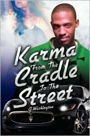 Karma from the Cradle to the Street - G. Washington