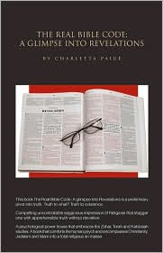 The Real Bible Code: A Glimpse into Revelations - Charletta Paige