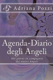 Agenda-Diario degli Angeli: 365 giorni in compagnia dei nostri Angeli - Adriana Pozzi (Illustrator)