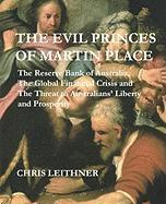 The Evil Princes of Martin Place: The Reserve Bank of Australia, the Global Financial Crisis
