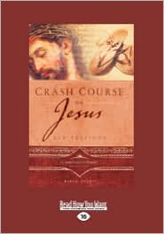 Crash Course On Jesus - Christianity Today International