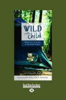 Wild with Child: Adventures of Families in the Great Outdoors (Easyread Large Edition)