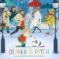 Oliver and Patch - Claire Freedman, Kate Hindley