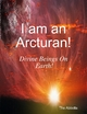 I Am an Arcturan! - Divine Beings On Earth! - The Abbotts
