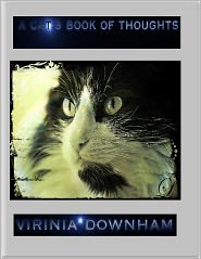 A Cat's Book of Thoughts - Virinia Downham