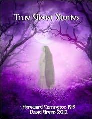 True Ghost Stories - David Green, Hereward Carrington
