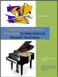 Flexibility Hand & Wrist Exercises to Help Improve Musical Technique - Graham Bishop