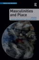 Masculinities and Place - Andrew Gorman-Murray; Professor Peter Hopkins