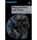 Masculinities and Place - Andrew Gorman-murray