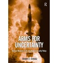 Arms for Uncertainty - Stephen J. Cimbala