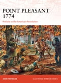 Point Pleasant 1774: Prelude to the American Revolution - John Winkler, Peter Dennis