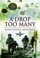 Drop Too Many - Major General John Frost