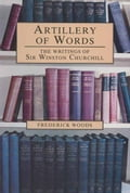 Artillery of Words - Frederick Woods
