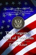 The Forgotten Cost of Freedom - Eric Jon Kiser