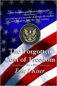 The Forgotten Cost of Freedom: A Handbook for a Free America in the 21st Century