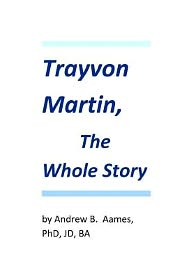 Trayvon Martin, the Whole Story - Andrew B., Andrew Aames