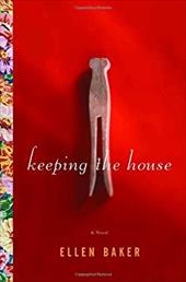 Keeping the House - Baker, Ellen