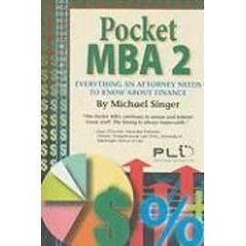 Pocket MBA 2: Everything an Attorney Needs to Know about Finance - Michael Singer