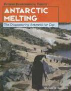 Antarctic Melting: The Disappearing Antarctic Ice Cap
