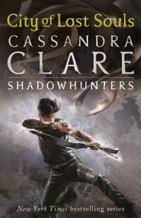 Mortal Instruments 5: City of Lost Souls als eBook Download von Cassandra Clare - Cassandra Clare