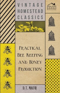 Practical Bee Keeping and Honey Production - Macfie, D. T.