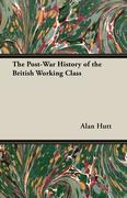 Hutt, Alan: The Post-War History of the British Working Class