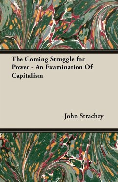 The Coming Struggle for Power - An Examination Of Capitalism - Strachey, John