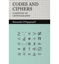 Codes and Ciphers - A History Of Cryptography - Alexander D'Agapeyeff