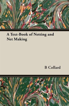 A Text-Book of Netting and Net Making - Collard, B.