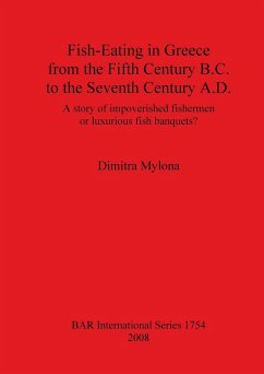 Fish-Eating in Greece from the Fifth Century B.C. to the Seventh Century A.D. - Mylona, Dimitra