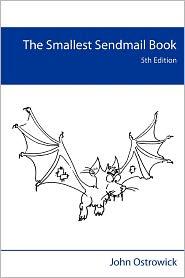 The Smallest Sendmail Book - John Ostrowick