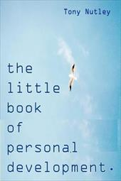 The Little Book of Personal Development - Nutley, Tony
