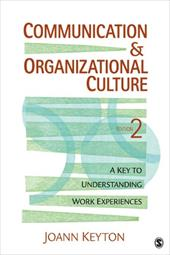 Communication & Organizational Culture: A Key to Understanding Work Experiences - Keyton, Joann