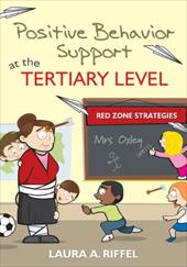 Positive Behavior Support at the Tertiary Level: Red Zone Strategies - Riffel, Laura A.