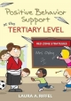 Positive Behavior Support at the Tertiary Level - Laura A. Riffel