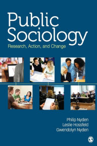 Public Sociology: Research, Action, and Change - Philip W. Nyden