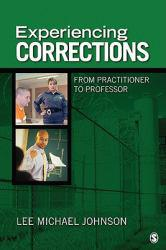 Experiencing Corrections : From Practitioner to Professor - Lee Michael Johnson