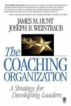 The Coaching Organization: A Strategy for Developing Leaders - Hunt, James M. Weintraub, Joseph R.