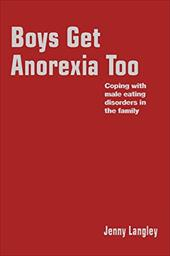 Boys Get Anorexia Too: Coping with Male Eating Disorders in the Family - Langley, Jenny