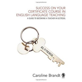 Success On Your Certificate Course In English Language Teaching - Brandt