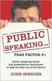Public Speaking.Fear Factor #1 - John Spencer