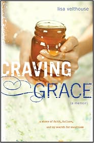 Craving Grace: A Story of Faith, Failure, and My Search for Sweetness