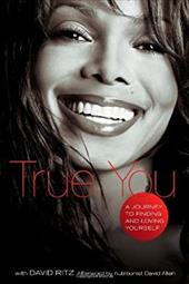True You: A Journey to Finding and Loving Yourself - Jackson, Janet / Ritz, David / Allen, David