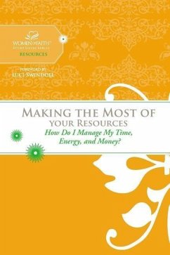 Making the Most of Your Resources - Feinberg, Margaret