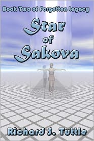 Star of Sakova: Book 2 of Forgotten Legacy - Richard S. Tuttle