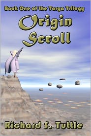 Origin Scroll: Book 1 of Targa Trilogy - Richard S. Tuttle