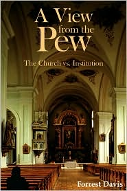 A View from the Pew: The Church vs. Institution - Forrest Davis