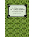 The Children's Homer (the Adventures of Odysseus and the Tale of Troy) - Padraic Colum